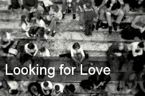 Looking for Love in All the Wrong Places