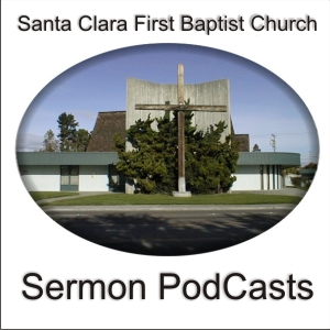 Santa Clara First Baptist Church Podcast