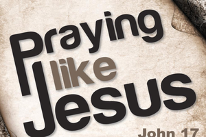 Praying Like Jesus: A Call To Pray Like Him