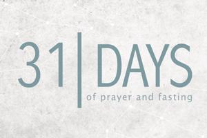 Fasting & Praying For 31 People In 31 Days