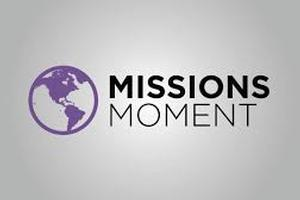 Missions Moment